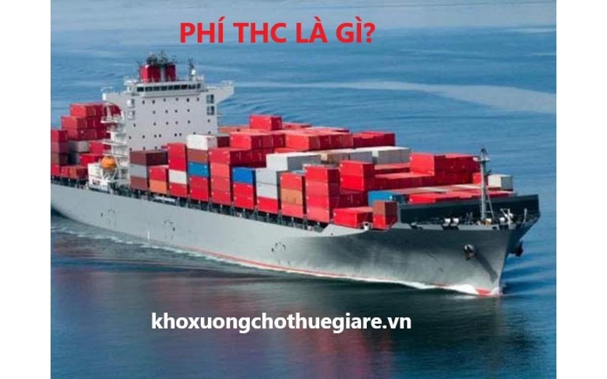 Phí THC là gì - (Terminal Handling Charge), ứng dụng phí THC tại Việt Nam như thế nào?